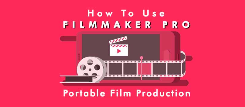 How To Use Filmmaker Pro App Portable Film Production Dohack