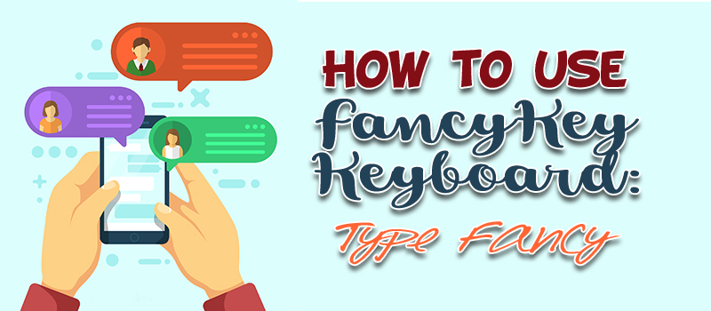 How to Use FancyKey-Keyboard App: Type Fancy | dohack