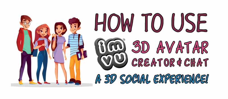 How to Use IMVU: 3D Avatar Creator & Chat- A 3D Social