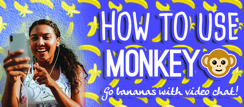 How to use Monkey App: Go bananas with video chat! | dohack